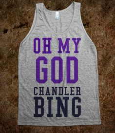 Chandler Bing!!! Yes please... (: only the best show ever!