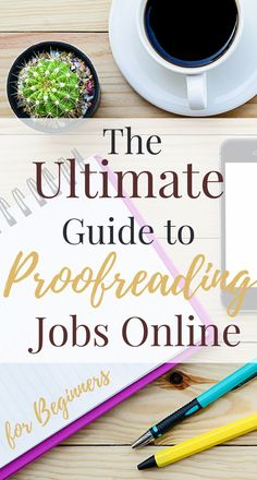 So you want to be a proofreader but don't know where to begin? This proofreading jobs online roundup will give you all the information you need to get started -- no experience required!