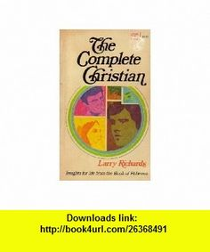 The Complete Christian Insights for Life from the Book of Hebrews (9780882077147) Larry Richards , ISBN-10: 0882077147  , ISBN-13: 978-0882077147 ,  , tutorials , pdf , ebook , torrent , downloads , rapidshare , filesonic , hotfile , megaupload , fileserve