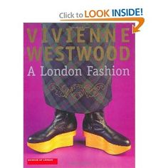 Vivienne Westwood: A London Fashion [Hardcover]