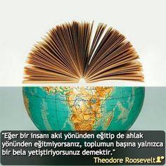 """""""Eğer bir insanı akıl yönünden eğitip de ahlak yönünden eğitmiyorsanız, toplumun başına yalnızca bir bela yetiştiriyorsunuz demektir."""" #TheodoreRoosevelt #birsözepikse #özlüsözler #anlamlısözler #güzelsözler #gününsözü #edebiyat #felsefe #siirsokakta #şiirsokakta"""