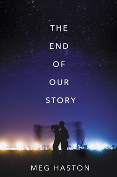 The End of Our Story by Meg Haston - The Official Harper Winter 2017 Cover Reveal List via Epic Reads