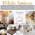 Get ready for Thanksgiving with the perfect farmhouse decor. Your guests will love all the beautiful decorations. Remember to be grateful with these 15 rustic farmhouse Thanksgiving Decor ideas. | Housefulofhandmade.com