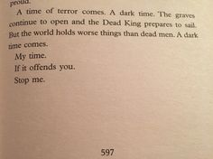 Probably my favourite ending to a book. You expect nothing less from Jorg Ancrath (King of Thorns by Mark Lawrence)