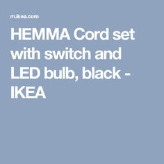 HEMMA Cord set with switch and LED bulb, black - IKEA