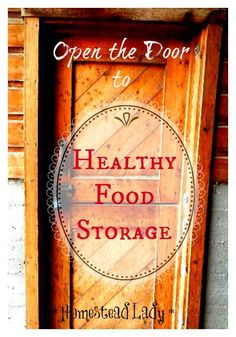 Healthy Food Storage l Its not as hard as you might think l Homestead Lady