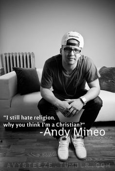 Andy Mineo quoted. <33333333333