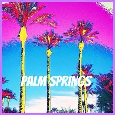 Palm Springs, Ca. Bright and beautiful