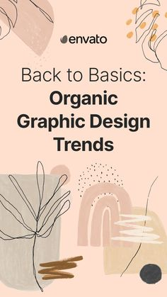 Ready to get back to basics? The Natural world is your oyster! Here are some of the top organic design trends and how to integrate them into your designs.