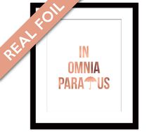 Rose Gold Foil In Omnia Paratus Print - Ready For All Things - Rose Gold Art Print - Quotation - Typography Poster - Gilmore Girls TV Show by BoutiqueLumiere on Etsy https://www.etsy.com/listing/255516383/rose-gold-foil-in-omnia-paratus-print