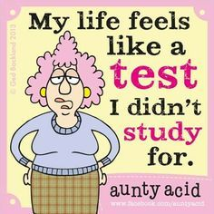 My life feels like a test I didn't study for!