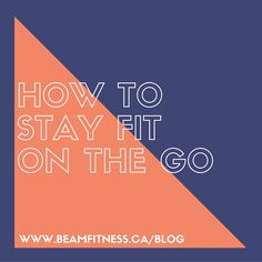 How to stay fit when you live lift on the go! Fitness and nutrition tips when traveling to new places, including a hotel room workout and a 20 minute interval running routine. More at www.beamfitness.ca!