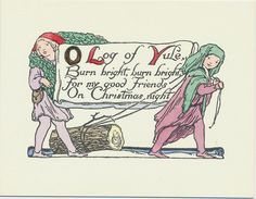 """O Log of Yule, Burn bright, burn bright, for my good friends On Christmas night"" Vintage Christmas cards This card is part of the Dulah Evans Krehbiel Card Collection at the National Museum of Women in the Arts (NMWA) Betty Boyd Dettre Library and Research Center (LRC) http://nmwa.org/learn/library-archives  Publication date: 1911"