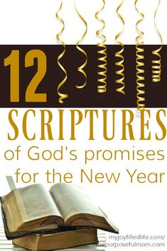 12 Scriptures of God's promises for the New Year - be encouraged as you face this new year that the Lord is with you and has promised to be faithful.