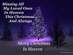 Merry Christmas in Heaven Quotes Missing Loved Ones, Missing My Son, Miss Mom, Miss You Dad, Merry Christmas In Heaven, Blue Christmas, Christmas Trees, Loved One In Heaven, Missing Mom In Heaven