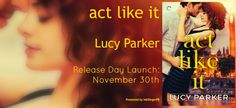 Renee Entress's Blog: [Release Day Launch & Giveaway] Act Like It by Luc...