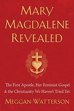 Booktopia has Mary Magdalene Revealed, The First Apostle, Her Feminist Gospel & the Christianity We Haven't Tried Yet by Meggan Watterson. Buy a discounted Hardcover of Mary Magdalene Revealed online from Australia's leading online bookstore. Got Books, Books To Read, Gospel Of Mary, The One, Rebel, Maria Magdalena, Marie Madeleine, Christian Stories, Believe