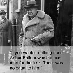 On Conservative politician Arthur Balfour: | Community Post: 17 Times Winston Churchill Proved He's The Prime Minister Of Burns