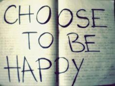 Escolhe ser feliz