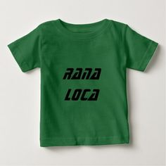Shop rana loca - crazy frog Spanish Baby T-Shirt created by ZierNorShirt. Personalize it with photos & text or purchase as is! Script Alphabet, Foreign Words, Word Sentences, Spanish Words, You Are The Father, Gifts For Mom, Mens Tops, T Shirt, Stuff To Buy