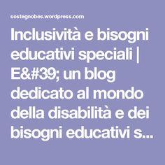 Inclusività e bisogni educativi speciali | E' un blog dedicato al mondo della disabilità e dei bisogni educativi speciali.