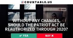 Without Any Changes, Should the PATRIOT Act be Reauthorized Through 2020?