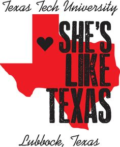 """She's Like Texas""/Texas Tech University Texas Tech Shirts, Football Shirts, Shes Like Texas, Lubbock Texas, Texas Tech University, Texas Forever, Texas Tech Red Raiders, Alma Mater, College Life"