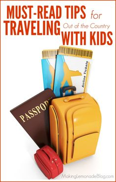 MUST-READ tips for traveling with kids; don't make the same mistakes we did! Especially important if you're traveling out of the country with your kids-- important tips and ideas for long plane rides too.