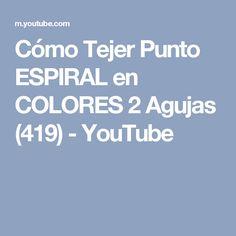 Cómo Tejer Punto ESPIRAL en COLORES  2 Agujas (419) - YouTube