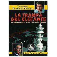 La trampa del elefante. La verdad desnuda de las Farc en la Habana  – Guillermo Rodríguez Martínez – Oveja Negra  www.librosyeditores.com Editores y distribuidores.