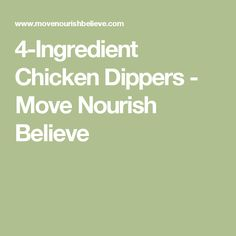 4-Ingredient Chicken Dippers - Move Nourish Believe
