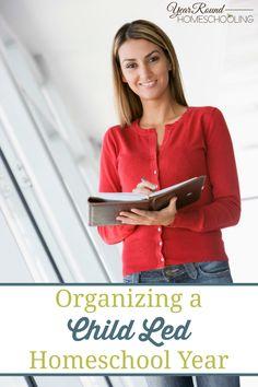 Organizing a Child Led Homeschool Year - Year Round Homeschooling