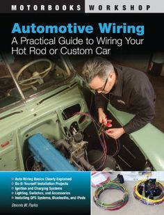 Automotive Wiring: A Practical Guide to Wiring Your Hot Rod or Custom Car (Motorbooks Workshop) by Dennis W. Parks, http://www.amazon.co.uk/dp/0760339929/ref=cm_sw_r_pi_dp_Riputb0B424P9