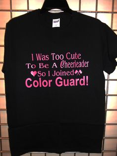 I Was Too Cute I Joined Color Guard S-XL White Black Purple Funny T-Shirt Yupp sure did!! Rifle squad all the way