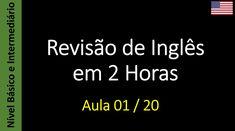 Revisão de Inglês em 2 Horas - Aula 01 / 20 (Básico e Intermediário)