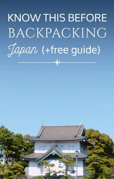 You Should Know this before Backpacking through Japan. Handy tips for first-time…