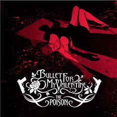 The Poison (Bullet for My Valentine)