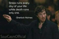 """Sherlock (The Lying Detective) """"Stress ruins every day of your life while death ruins only one. Sherlock John, Bbc Sherlock Holmes, Sherlock Holmes Quotes, Watson Sherlock, Sherlock Fandom, Jim Moriarty, Sherlock Bbc Funny, Sherlock Bored, Sherlock Poster"""