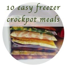 making our marx: 10 freezer to crockpot meals
