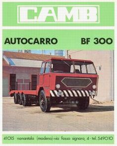 """CAMB - Forum Macchine.  CAMB (""""Costruzione Agricole Meccaniche Bicocchi"""", Bicocchi's Agricultural Mechanical Constructions) operated in Nonantola, province of Modena, Italy, and specialized in flatbed trucks for transporting agricultural tractors, heavy equipment and other big heavy loads. They produced 3-, 4- and 5-axles models; engines were either FIAT or Mercedes, while the cabs where provided from FIAT, IVECO or Crane makers.  This is  a brochure about one of their models, the BF 300."""