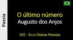 Poesia - Sanderlei Silveira: Augusto dos Anjos - 102 - O último número