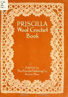 """Priscilla Wool Crochet Book"" (1912) - Free Downloadable Digitized Book"