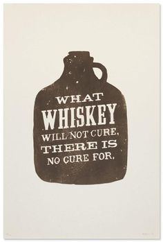 As they say, a whiskey a day,  keeps the 'blue's' away!  LOL!!!