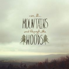 Over the mountains and through the woods. #typography #winter #inspiration