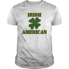 Show your Irish American shirt - Wear it Proud, Wear it Loud!
