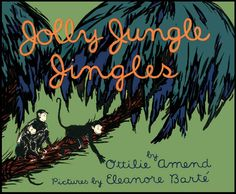 jolly jungle jingles - Ottilie Amend (author) Eleanore Barte (illustrator)