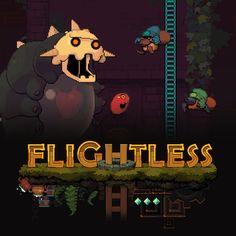 Flightless [platformer] http://www.nitrome.com/steam/flightless