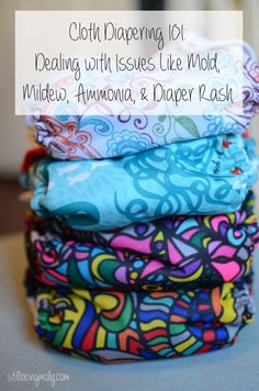 For the Mamas | Cloth Diapering 101: Dealing with Issues (e.g. Mold, Mildew, Ammonia, & Diaper Rash)