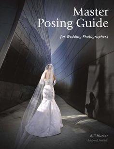 Bill hurter master posing guide for wedding photographers 2009
