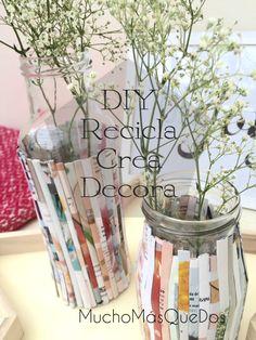 DIY. Aprende a Reciclar y Crear floreros de puro diseño.